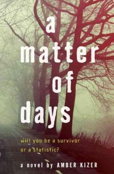 'A Matter of Days' by Amber Kizer