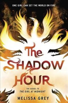 'The Shadow Hour (The Girl at Midnight, #2)' by Melissa Grey