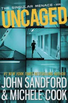 'Uncaged (The Singular Menace, #1)' by John Sandford