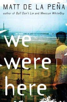 'We Were Here' by Matt de la Pena