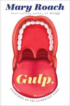 'Gulp: Adventures on the Alimentary Canal' by Mary Roach