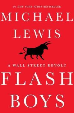 'Flash Boys: A Wall Street Revolt' by Michael Lewis