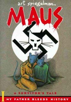 'Maus I : A Survivor's Tale : My Father Bleeds History (Maus, #1)' by Art Spiegelman