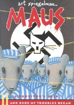'Maus II: And Here My Troubles Began' by Art Spiegelman