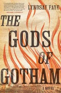 'The Gods of Gotham' by Lyndsay Faye
