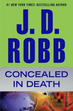 'Concealed in Death (In Death, #38)' by J.D. Robb