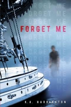 'Forget Me' by K.A. Harrington