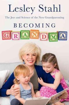 'Becoming Grandma' by Lesley Stahl