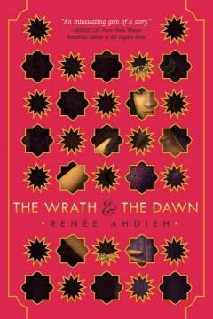 'The Wrath & the Dawn (The Wrath & the Dawn, #1)' by Renee Ahdieh