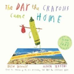 'The Day the Crayons Came Home' by Drew Daywalt