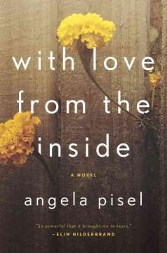 'With Love from the Inside' by Angela Pisel