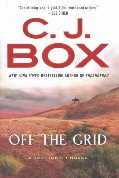 'Off The Grid (Joe Pickett, #16)' by C.J. Box