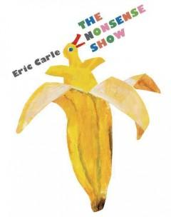 'The Nonsense Show' by Eric Carle