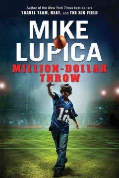 'Million-Dollar Throw' by Mike Lupica