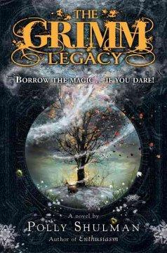 'The Grimm Legacy (The Grimm Legacy, #1)' by Polly Shulman