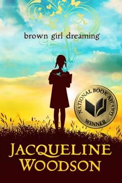 'Brown Girl Dreaming' by Jacqueline Woodson