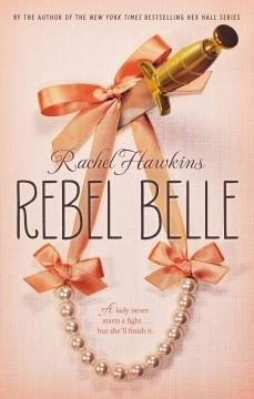'Rebel Belle'  by  Rachel Hawkins