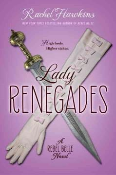 'Lady Renegades (Rebel Belle, #3)' by Rachel Hawkins