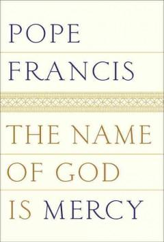 'The Name of God Is Mercy' by Pope Francis