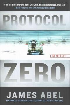 'Protocol Zero (Joe Rush, #2)' by James Abel