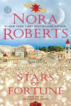 'Stars of Fortune (The Guardians Trilogy, #1)' by Nora Roberts