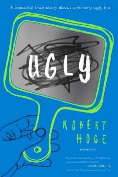 'Ugly'  by  Robert Hoge