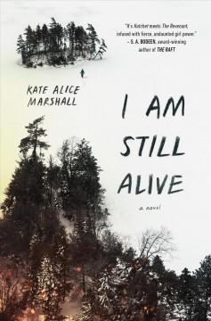 'I Am Still Alive'  by  Kate Alice Marshall