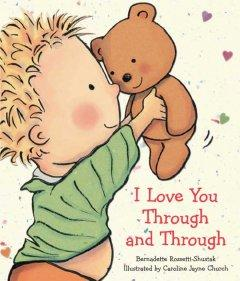 'I Love You Through and Through' by Bernadette Rossetti-Shustak