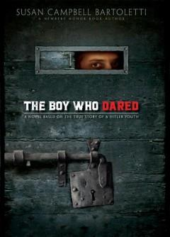 'The Boy Who Dared' by Susan Campbell Bartoletti