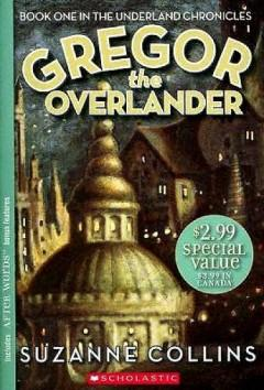 'Gregor the Overlander (Underland Chronicles, #1)' by Suzanne Collins
