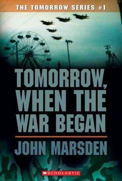 'Tomorrow, When the War Began (Tomorrow, #1)' by John Marsden