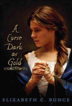 'A Curse Dark as Gold' by Elizabeth C. Bunce