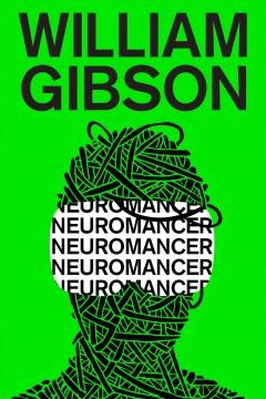 'Neuromancer (Sprawl #1)' by William Gibson