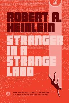 'Stranger in a Strange Land' by Robert A. Heinlein