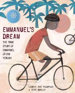 'Emmanuel's Dream: The True Story of Emmanuel Ofosu Yeboah' by Laurie Ann Thompson