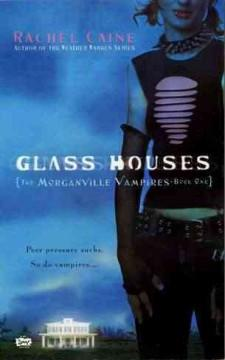 'Glass Houses (The Morganville Vampires, #1)' by Rachel Caine