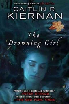 'The Drowning Girl' by Caitlín R. Kiernan