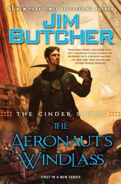 'The Aeronaut's Windlass (The Cinder Spires, #1)' by Jim Butcher