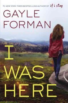 'I Was Here'  by  Gayle Forman