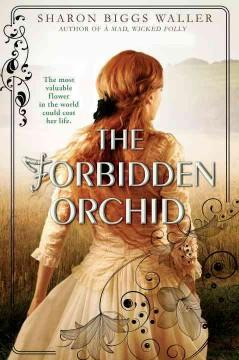 'The Forbidden Orchid' by Sharon Biggs Waller