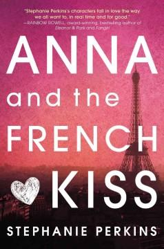 'Anna and the French Kiss (Anna and the French Kiss, #1)' by Stephanie Perkins