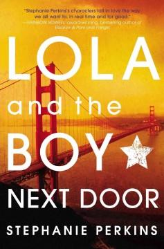 'Lola and the Boy Next Door (Anna and the French Kiss, #2)' by Stephanie Perkins