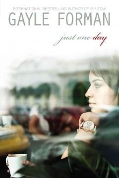 'Just One Day (Just One Day, #1)' by Gayle Forman