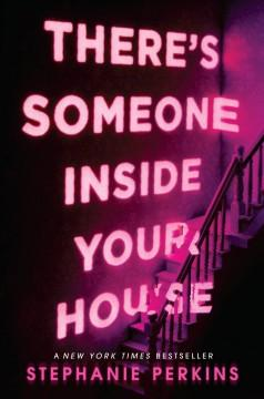 'There's Someone Inside Your House'  by  Stephanie Perkins