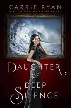 'Daughter of Deep Silence' by Carrie Ryan