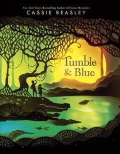 'Tumble & Blue' by Cassie Beasley
