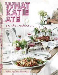 'What Katie Ate on the Weekend' by Katie Quinn Davies