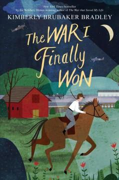 'The War I Finally Won'  by  Kimberly Brubaker Bradley