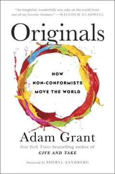 'Originals: How Non-Conformists Move the World' by Adam M. Grant