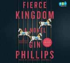 FIERCE KINGDOM : A NOVEL